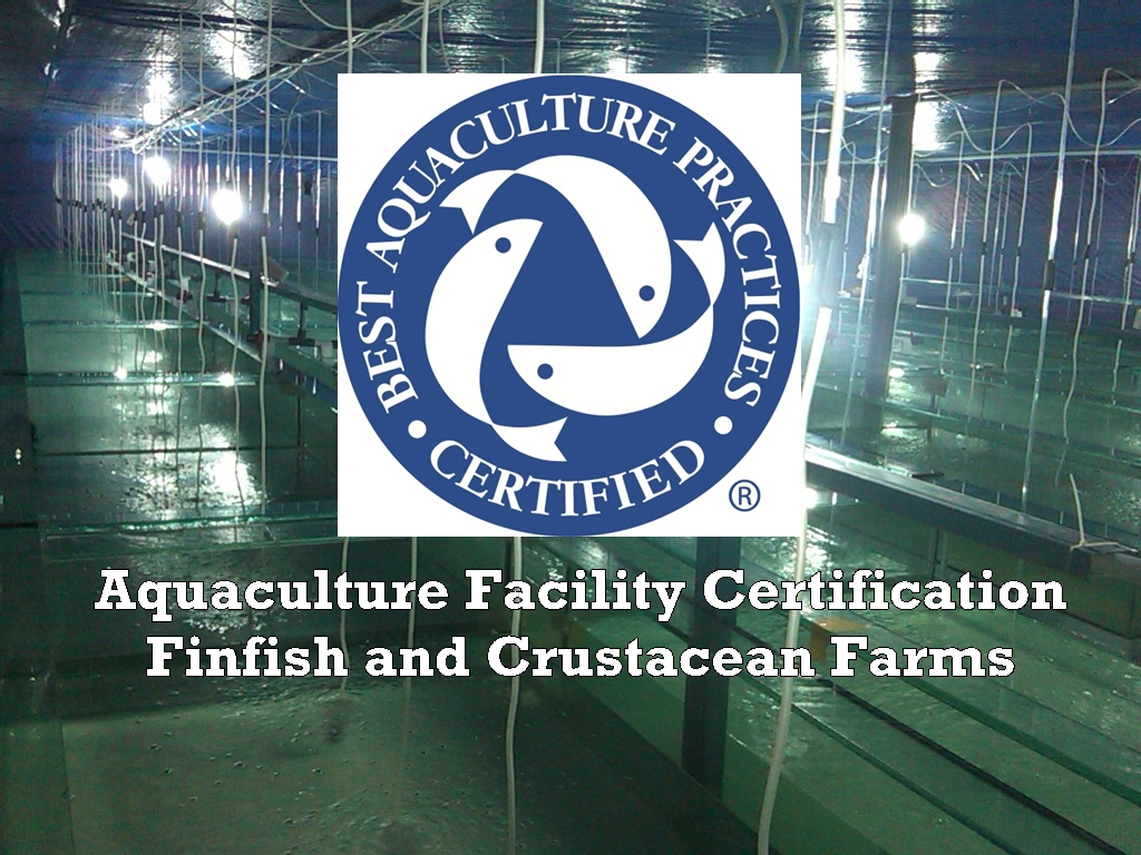 BAP Aquaculture Facility Certification Finfish and Crustacean Farms